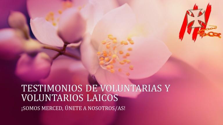 TESTIMONIOS DE VOLUNTARIAS Y VOLUNTARIOS LAICOS MERCEDARIOS